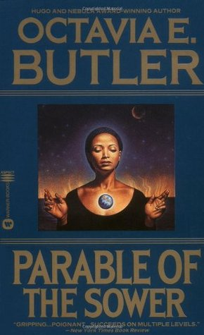 Parable of the Sower, by Octavia Butler
