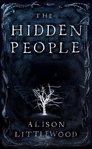 Strange Horizons The Hidden People By Alison Littlewood And The